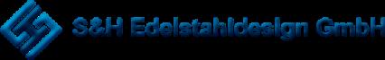 S&H Edelstahldesign GmbH